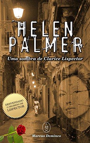 Helen Palmer – Uma Sombra de Clarice Lispector