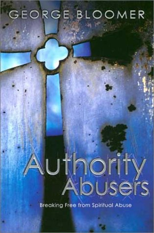 Read Online Authority Abusers: Breaking Free from Spiritual Abuse pdf epub