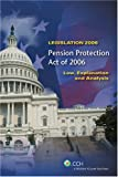 img - for Pension Protection Act of 2006 - Law, Explanation and Analysis book / textbook / text book