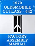 GMs COMPLETE STEP-BY-STEP 1970 OLDSMOBILE CUTLASS & 442 FACTORY ASSEMBLY INSTRUCTION MANUAL - OLDS 70