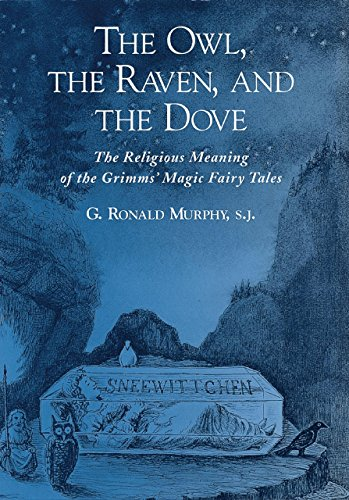 Download The Owl, The Raven, and the Dove: The Religious Meaning of the Grimms' Magic Fairy Tales Pdf