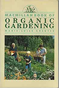 the macmillan book of organic gardening collier books. Black Bedroom Furniture Sets. Home Design Ideas