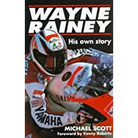 Wayne Rainey: His Own Story