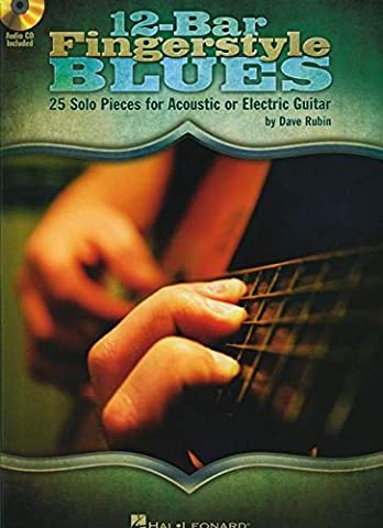 12-Bar Fingerstyle Blues: 25 Solo Pieces for Acoustic or Electric Guitar (Fingerstyle Blues)