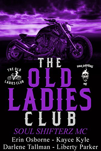 The Old Ladies Club Book 2: Soul Shifterz MC