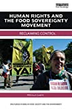 Human Rights and the Food Sovereignty Movement : Reclaiming Control, Claeys, Priscilla, 1138793027