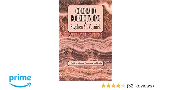 Colorado Rockhounding: A Guide to Minerals, Gemstones, and