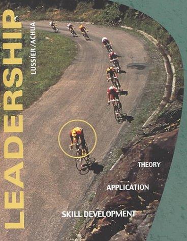 Leadership: Theory, Application, and Skill Development