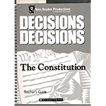 Decisions Decisions the constitution teacher's guide