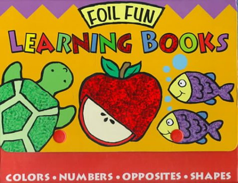 Foil Fun Learning Books: Colors, Numbers, Opposites, Shapes PDF