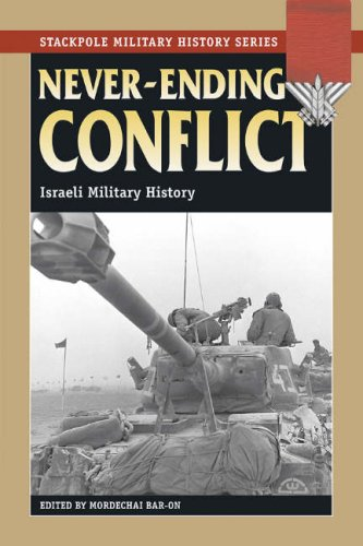 Never-Ending Conflict: Israeli Military History (Stackpole Military History Series)