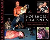 Hot Shots and High Spots, George Napolitano, 1550229966