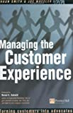Managing the Customer Experience, Joe Wheeler and Shauna L. Smith, 0273661957