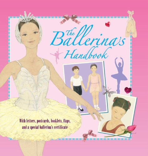 The Ballerina's Handbook (A Genuine and Moste Authentic Guide)