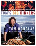 Tom's Big Dinners, Tom Douglas, 0060515023
