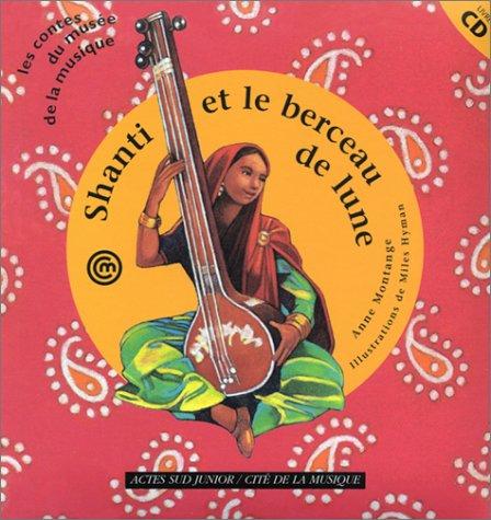 Amazon.fr - Shanti et le Berceau de lune - Montange, Anne, Hyman ...