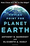 img - for Tipping Point for Planet Earth: How Close Are We to the Edge? book / textbook / text book