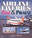 Airline Liveries, John Morton, 0760307431