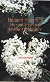 Napiers History of Herbal Healing, Ancient and Modern, Tom Atkinson, 1842820257