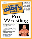 The Complete Idiots Guide to Pro Wrestling (2nd Edition)