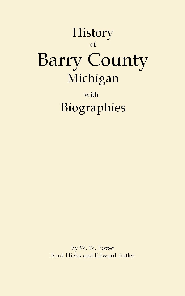 Download History of Barry County {Michigan], Illustrated, with Biographical Sketches of Prominent Men pdf epub