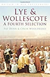 Lye and Wollescote in Old Photographs, Pat Dunn and Colin Wooldridge, 0752479717