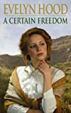 A Certain Freedom, Evelyn Hood, 0316860867