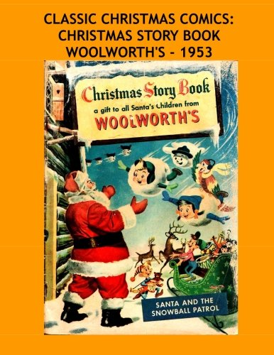 Christmas Comics - Classic Christmas Comics: Christmas Story Book Woolworth's - 1953: Great Christmas Comic and Catalog From An American Favorite