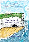 Download The Curse of Sea Shell Cave: Jay-Pea-Eyes aka Junior Private Investigators in PDF ePUB Free Online