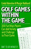 Golf Games Within the Game, Linda Valentine and Margie Hubbard, 0399517626