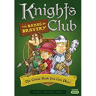 Knights Club: The Bands of Bravery: The Comic Book You Can Play (Comic Quests)