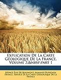 Explication de la Carte Géologique de la France, Léonce Élie De Beaumont, 1146264143