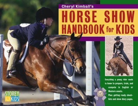 Horse Showing for Kids: Training, Grooming, Trailering, Apparel, Tack, Competing, Sportsmanship (Horse Miscellaneous Tack)