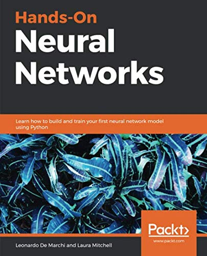 Hands-On Neural Networks: Learn ...
