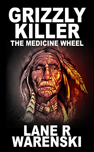 (Grizzly Killer: The Medicine Wheel)
