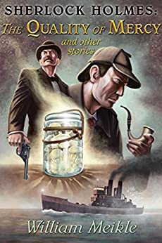 Sherlock Holmes: The Quality of Mercy and Other Stories by [Meikle, William]