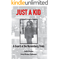 Just A Kid, A Guard at the Nuremberg Trials