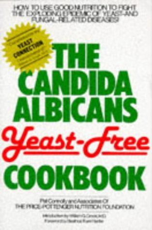 The Candida Albicans Yeast-Free Cookbook, Connolly, Pat & G., William & Trum, Beatrice