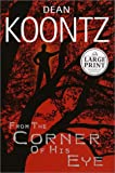From the Corner of His Eye (Random House Large Print)
