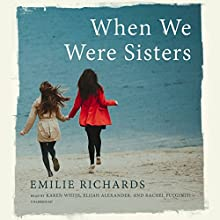 When We Were Sisters Audiobook by Emilie Richards Narrated by Karen White, Elijah Alexander, Rachel Fulginiti
