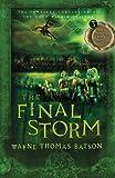 The Final Storm, Wayne Thomas Batson, 140031013X