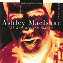 MACISAAC ASHLEY - HI HIW ARE YOU TODAY?