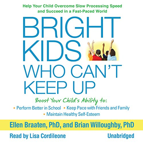 Bright Kids Who Can't Keep Up: Help Your Child Overcome Slow Processing Speed and Succeed in a Fast-Paced World Audiobook [Free Download by Trial] thumbnail