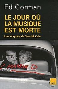 Le jour où la musique est morte : Une enquête de Sam McCain par Ed Gorman