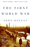 The First World War, John Keegan, 0375700455