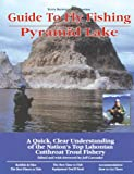 Guide to Fly Fishing Pyramid Lake: A Quick, Clear Understanding of the Nation s Top Lahontan Cutthroat Trout Fishery (No Nonsense Guide to Fly Fishing)