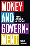 img - for Money and Government: The Past and Future of Economics book / textbook / text book