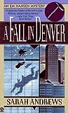 A Fall in Denver, Sarah Andrews, 0451187938