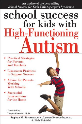 School Success for Kids with High-Functioning Autism by Weinfeld Rich Silverman Ph.D. Stephan Kenworthy Lauren (2014-03-15) Paperback