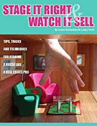 STAGE IT RIGHT & WATCH IT SELL: Top Tips, Tricks & Techniques for Staging a House Like a Real Estate Pro (English Edition)